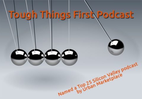 Tough Things First Podcast - How to make better business decisions