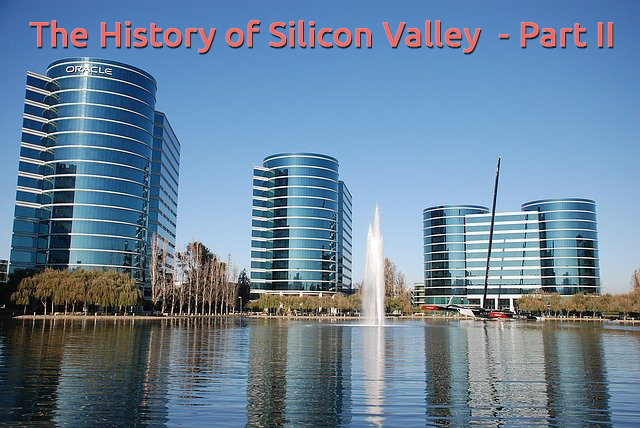 History of Silicon Valley - Part II