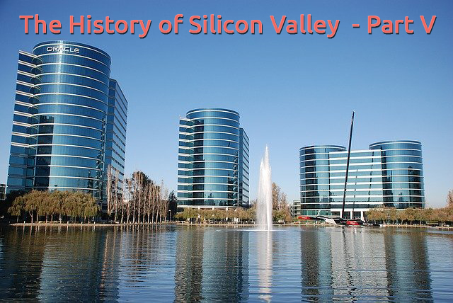 Silicon Valley History - Part V
